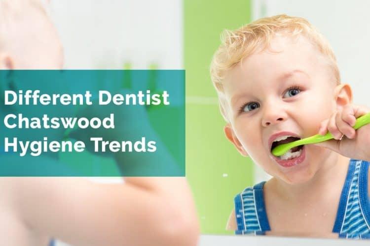 dentist chatswood hygiene trends